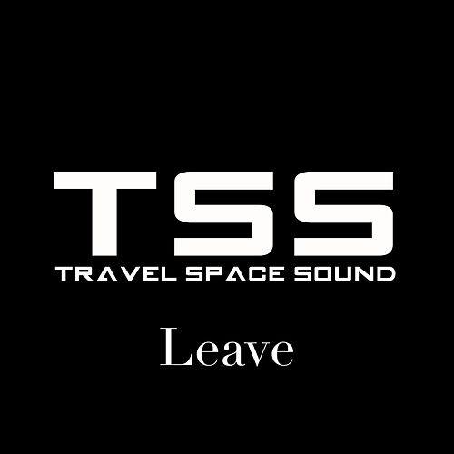 Leave by Travel Space Sound