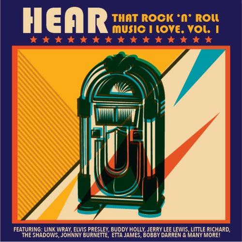 Hear That Rock 'n' Roll Music I Love, Vol. 1 von Various Artists