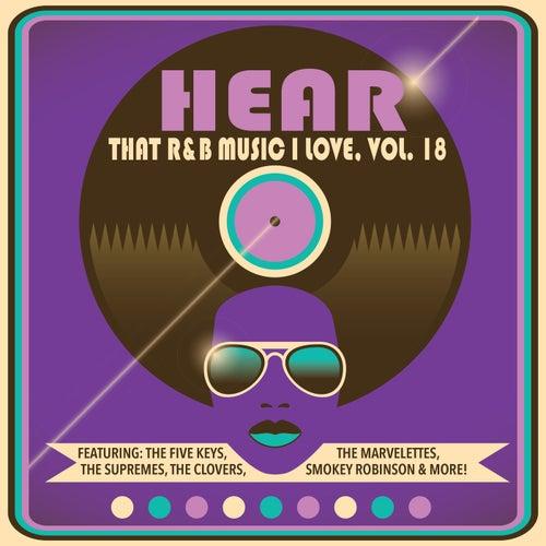 Hear That R&B Music I Love, Vol. 18 by Various Artists