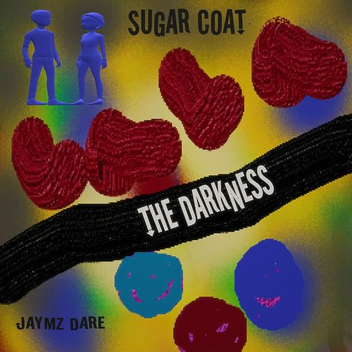 Sugar Coat the Darkness by Jaymz Dare