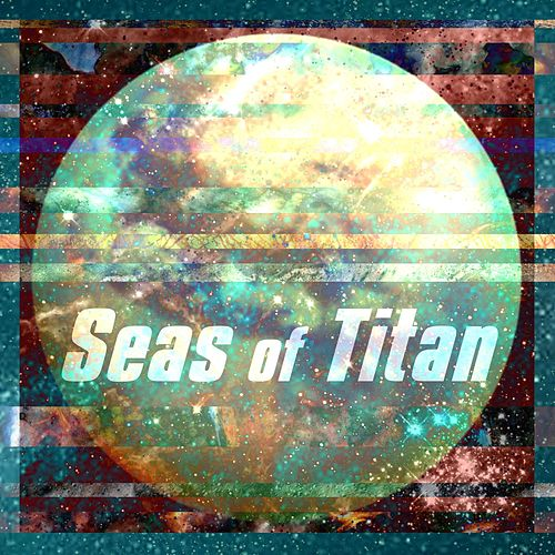 Seas of Titan by Dreamline Institute