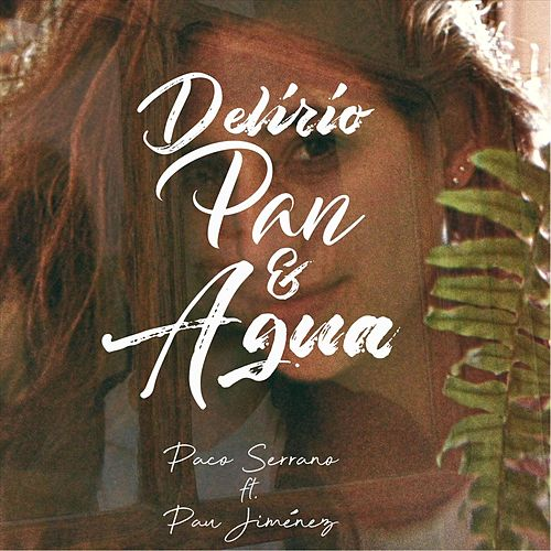 Delirio Pan y Agua (feat. Pau Jiménez) de Paco Serrano