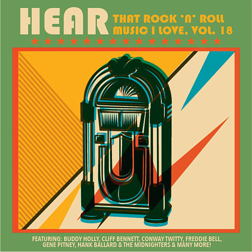 Hear That Rock 'n' Roll Music I Love, Vol. 18 by Various Artists