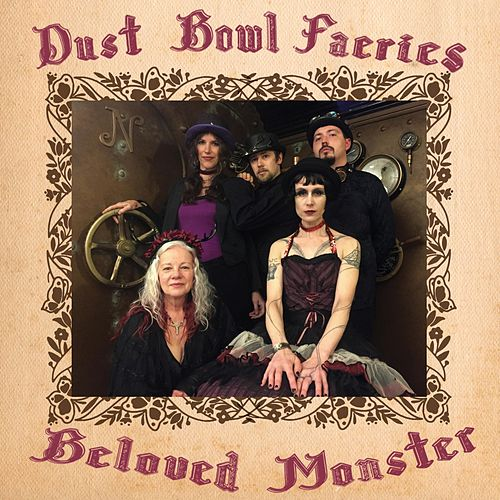 Beloved Monster by Dust Bowl Faeries