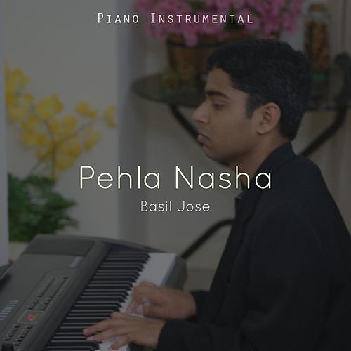 Pehla Nasha (Piano Instrumental) by Basil Jose