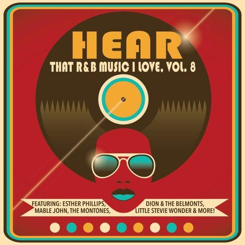 Hear That R&B Music I Love, Vol. 8 di Various Artists