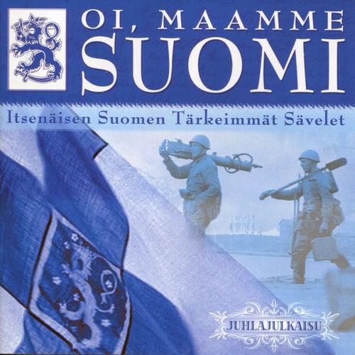 Oi, maamme Suomi von Eri Esittäjiä