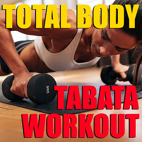 Total Body Tabata Workout by Various Artists