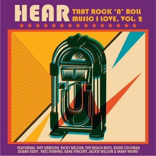 Hear That Rock 'n' Roll Music I Love, Vol. 2 van Various Artists