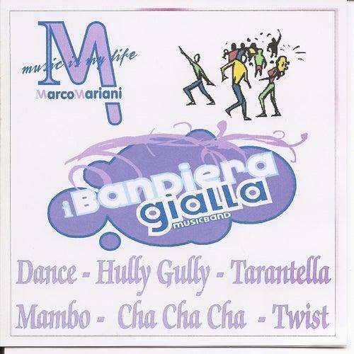 Dance - Hully Gully - Tarantella - Mambo - Cha Cha Cha - Twist von I Bandiera Gialla