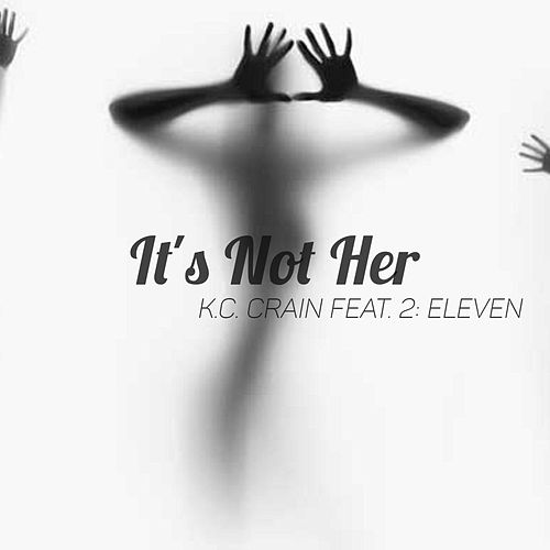 It's Not Her by K.C. Crain