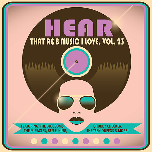 Hear That R&B Music I Love, Vol. 23 by Various Artists