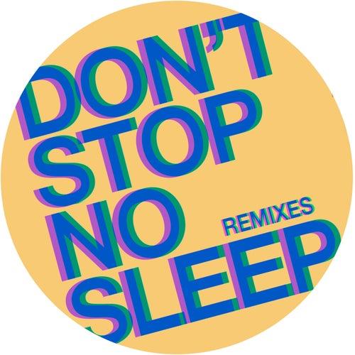 Don't Stop No Sleep (Remixes) by Radio Slave