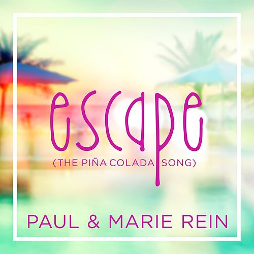 Escape (The Piña Colada Song) de Paul & Marie Rein