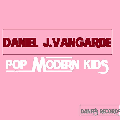 Pop Modern Kids de Daniel J.Vangarde