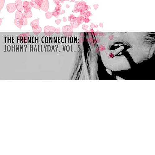 The French Connection: Johnny Hallyday, Vol. 5 by Johnny Hallyday