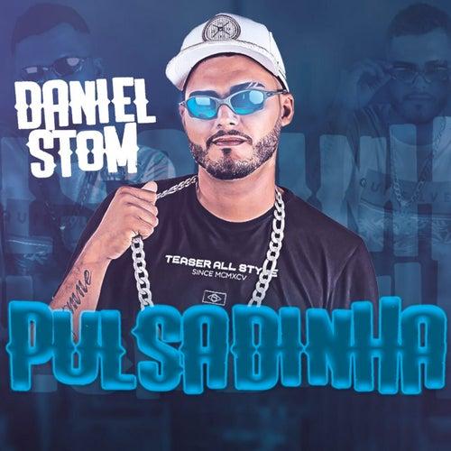 Pulsadinha de Daniel Stom