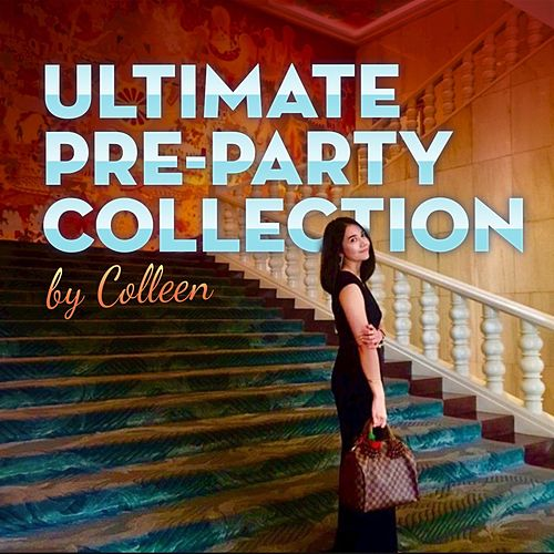 Ultimate Pre-Party Collection by Colleen