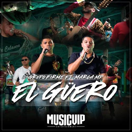 El Güero (Feat. Marca MP) de Grupo Firme