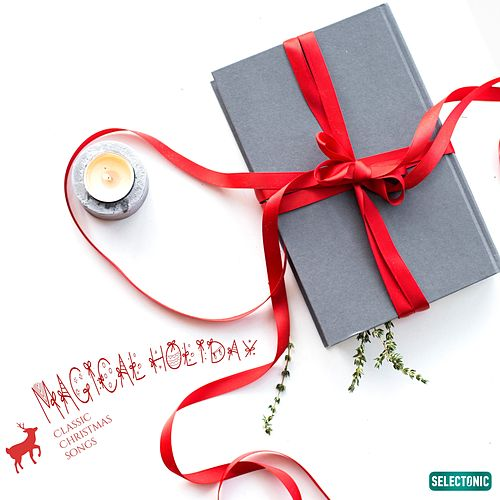 Magical Holiday: Classic Christmas Songs de Various Artists
