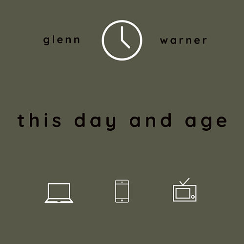 This Day and Age by Glenn Warner