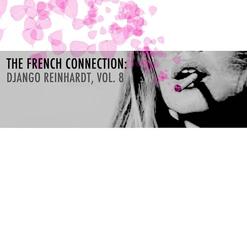 The French Connection: Django Reinhardt, Vol. 8 de Django Reinhardt