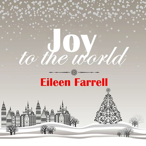 Joy to the World: Eileen Farrell von Eileen Farrell