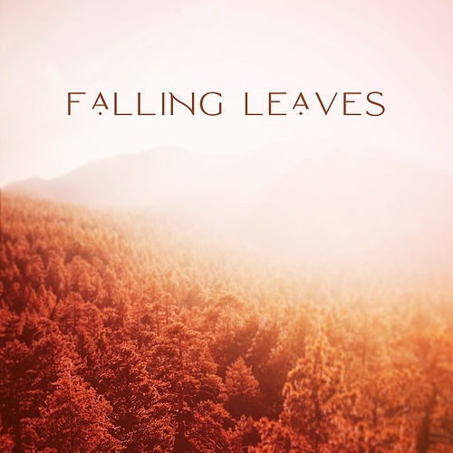 Falling Leaves – Autumn Collection of Chillout Music 2019 by Chillout Café