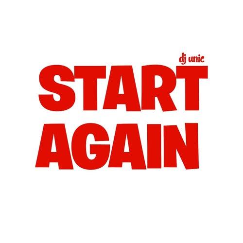 Start Again de DJ Unic