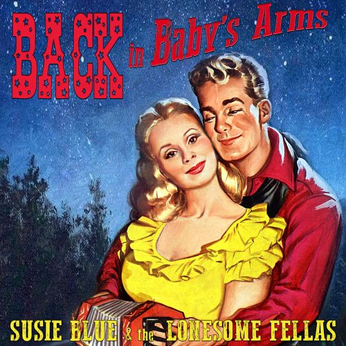 Back in Baby's Arms by Susie Blue and the Lonesome Fellas