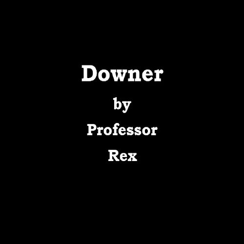 Downer de Professor Rex