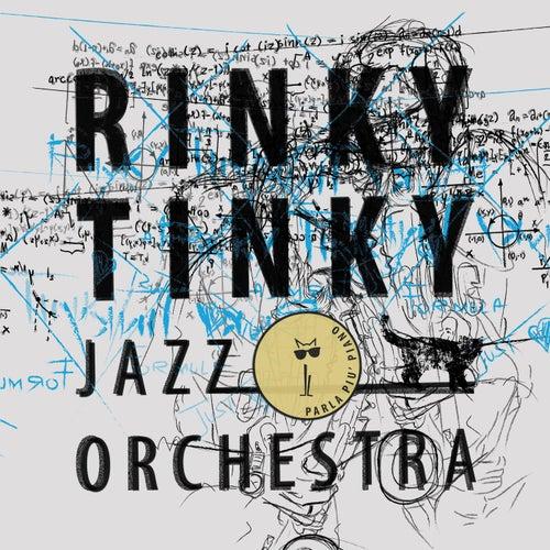 Parla più piano by Rinky Tinky Jazz Orchestra