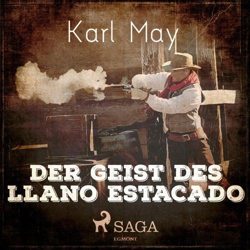 Der Geist des Llano Estacado (Ungekürzt) von Karl May