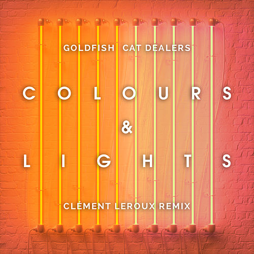 Colours & Lights (Clément Leroux Remix) de Goldfish