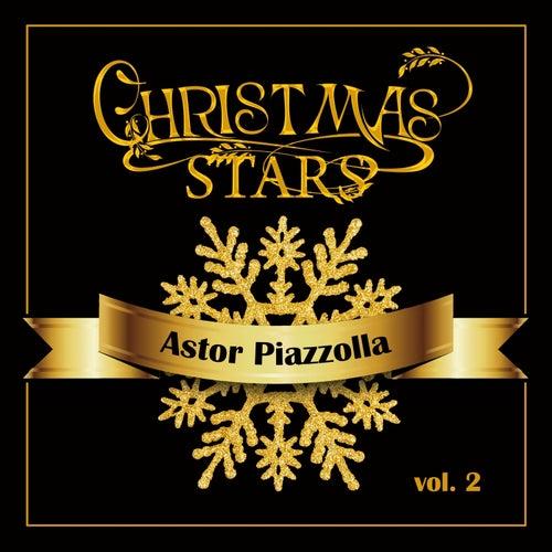 Christmas Stars: Astor Piazzolla, Vol. 2 von Astor Piazzolla