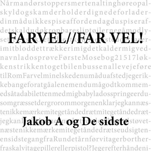 Farvel / far vel! by Jakob A Og De Sidste
