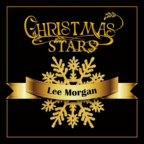 Christmas Stars: Lee Morgan by Lee Morgan