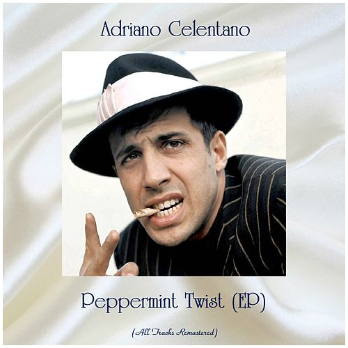 Peppermint Twist (EP) (All Tracks Remastered) von Adriano Celentano