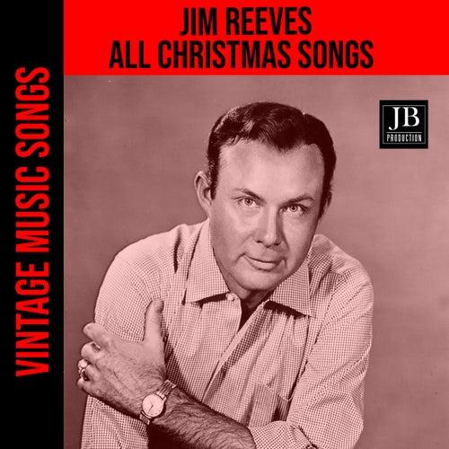 All Christmas Songs (Vintage Music Songs) by Jim Reeves