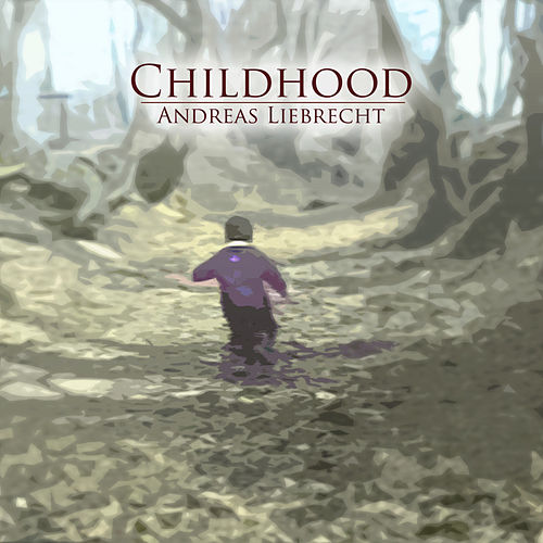 Childhood by Andreas Liebrecht