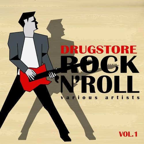 Drugstore Rock 'n' Roll, Vol. 1 by Various Artists