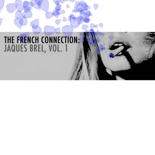 The French Connection: Jaques Brel, Vol. 1 von Jacques Brel