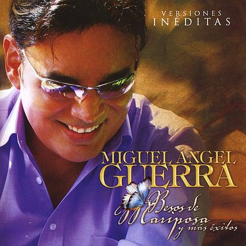 Besos De Mariposa Y Mas Éxitos by Miguel Angel Guerra
