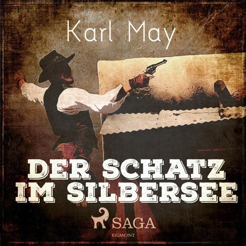 Der Schatz im Silbersee (Ungekürzt) von Karl May