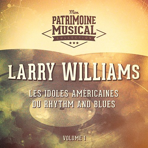 Les idoles américaines du rhythm and blues : Larry Williams, Vol. 1 de Larry Williams