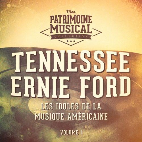 Les idoles de la musique américaine : Tennessee Ernie Ford, Vol. 1 de Tennessee Ernie Ford