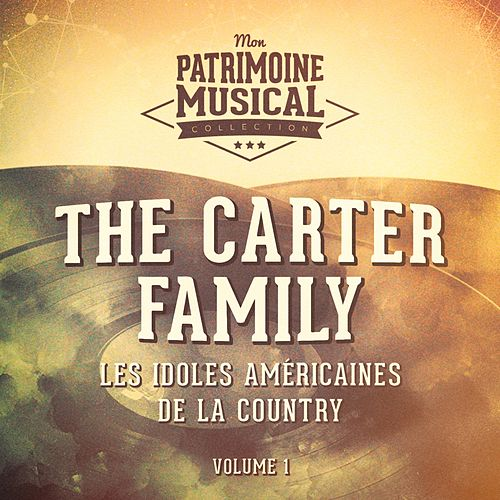 Les idoles américaines de la country : The Carter Family, Vol. 1 by The Carter Family
