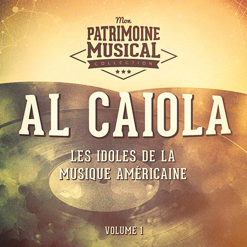 Les idoles de la musique américaine : Al Caiola, Vol. 1 by Al Caiola
