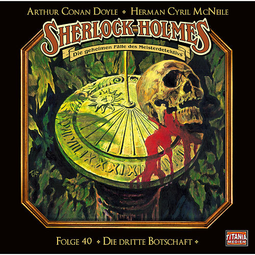 Folge 40: Die dritte Botschaft von Sherlock Holmes - Die geheimen Fälle des Meisterdetektivs