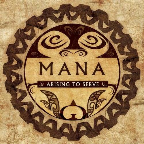 Arising To Serve de Mana